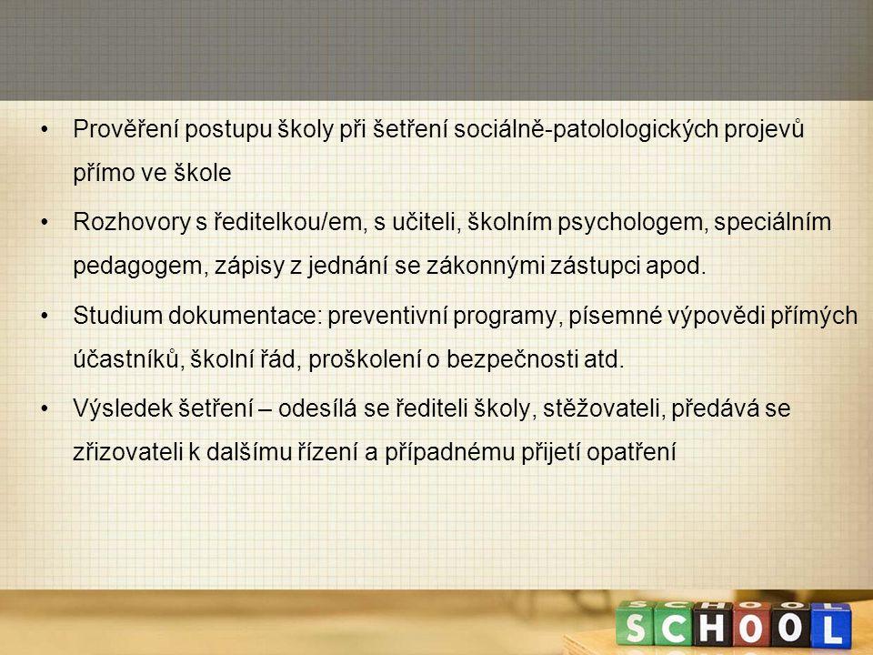 Prověření postupu školy při šetření sociálně-patolologických projevů přímo ve škole