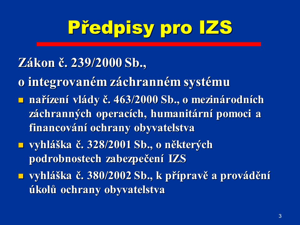 Předpisy pro IZS Zákon č. 239/2000 Sb.,