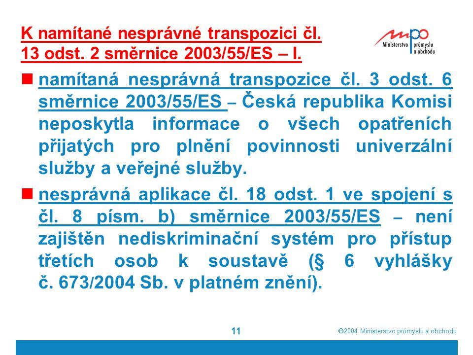 K namítané nesprávné transpozici čl. 13 odst. 2 směrnice 2003/55/ES – I.