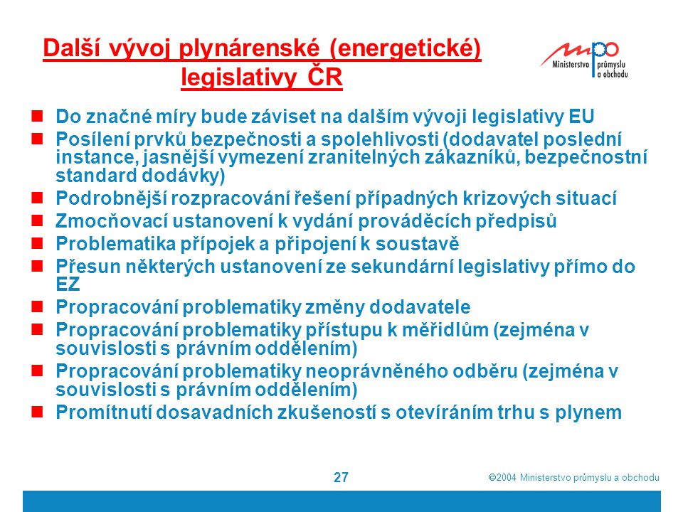 Další vývoj plynárenské (energetické) legislativy ČR