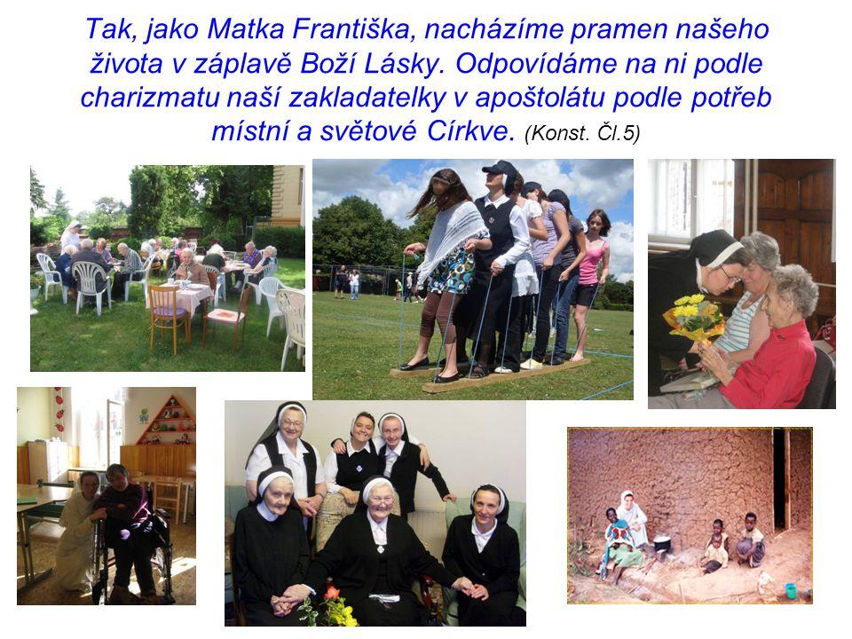 Tak, jako Matka Františka, nacházíme pramen našeho života v záplavě Boží Lásky.