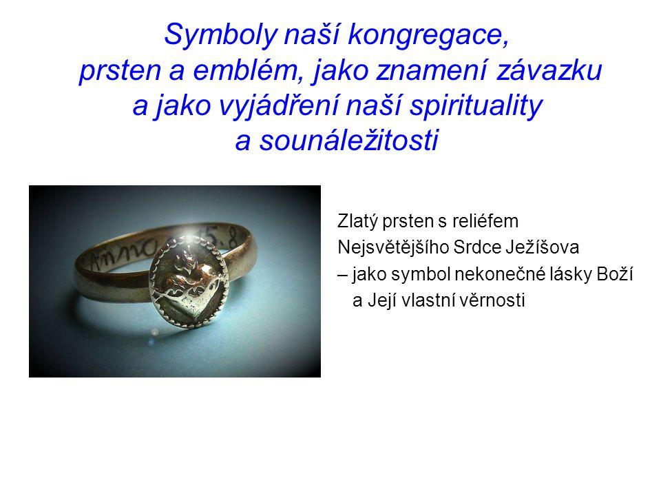 Symboly naší kongregace, prsten a emblém, jako znamení závazku a jako vyjádření naší spirituality a sounáležitosti