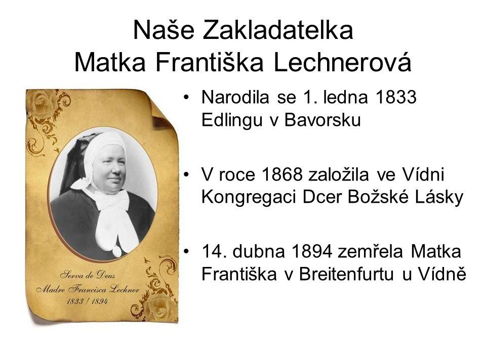 Naše Zakladatelka Matka Františka Lechnerová