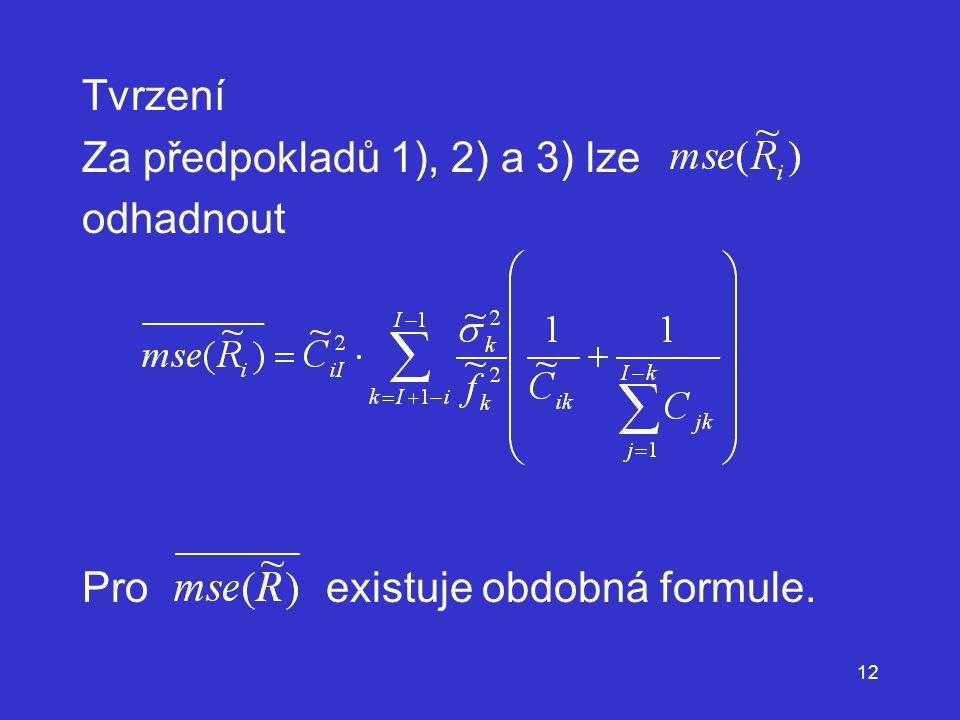 Tvrzení Za předpokladů 1), 2) a 3) lze odhadnout Pro existuje obdobná formule.