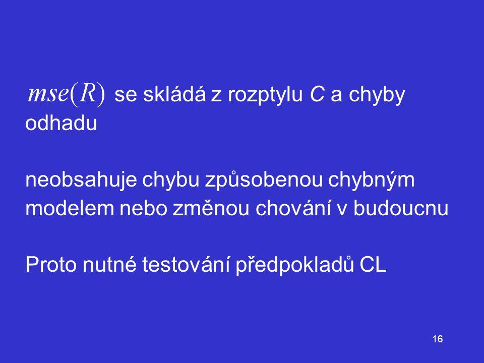 se skládá z rozptylu C a chyby