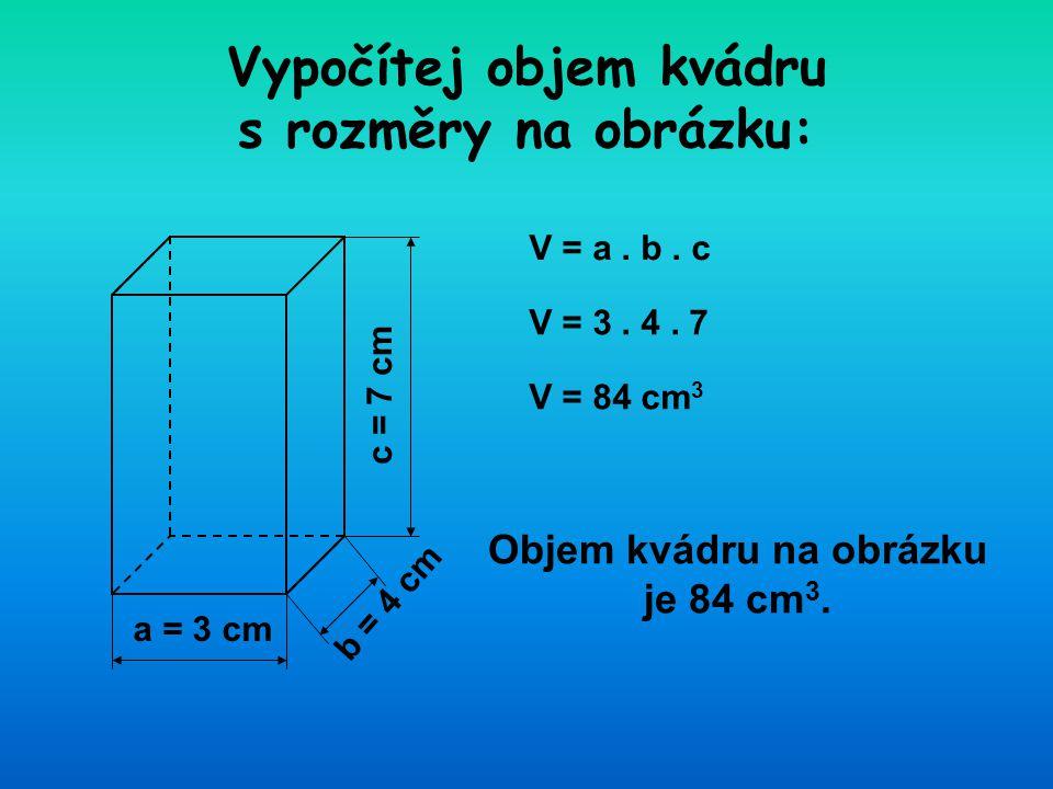 Vypočítej objem kvádru s rozměry na obrázku: