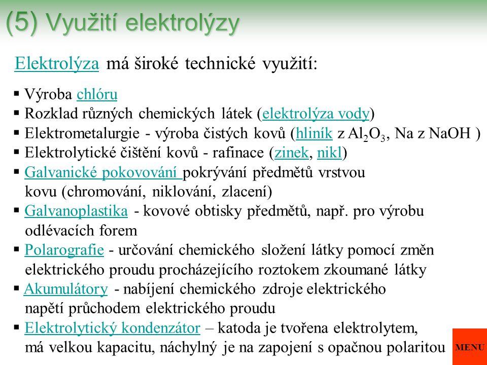 (5) Využití elektrolýzy