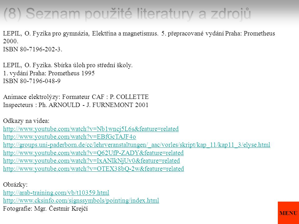 (8) Seznam použité literatury a zdrojů