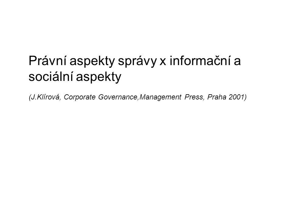 Právní aspekty správy x informační a sociální aspekty