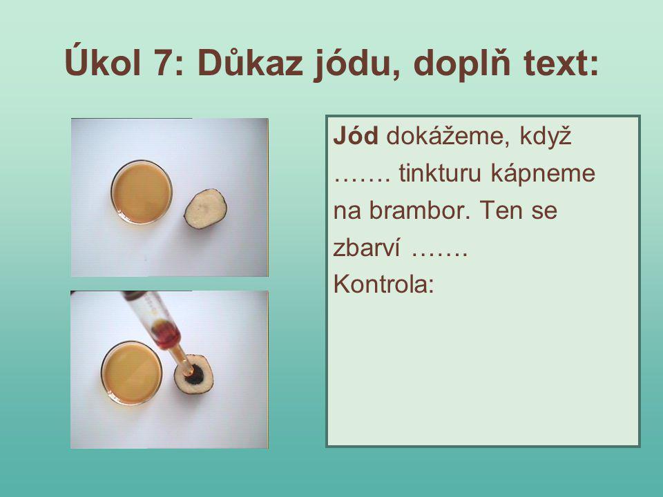Úkol 7: Důkaz jódu, doplň text: