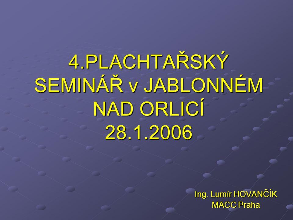 4.PLACHTAŘSKÝ SEMINÁŘ v JABLONNÉM NAD ORLICÍ 28.1.2006