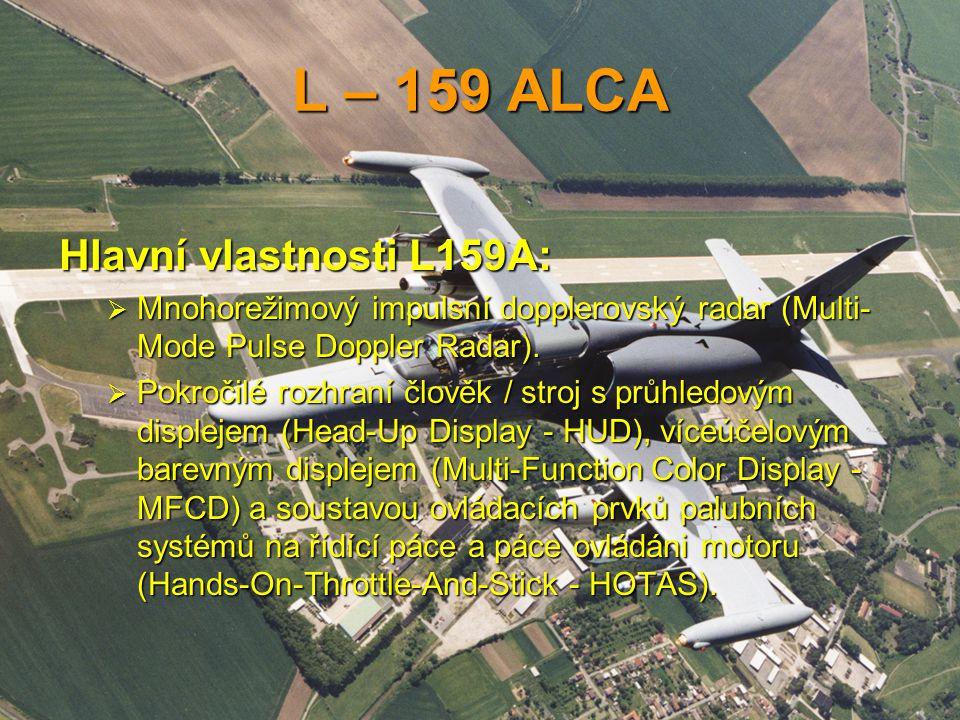 L – 159 ALCA Hlavní vlastnosti L159A: