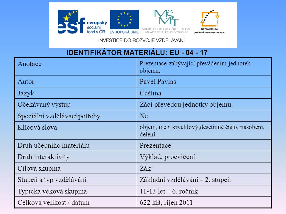 IDENTIFIKÁTOR MATERIÁLU: EU - 04 - 17