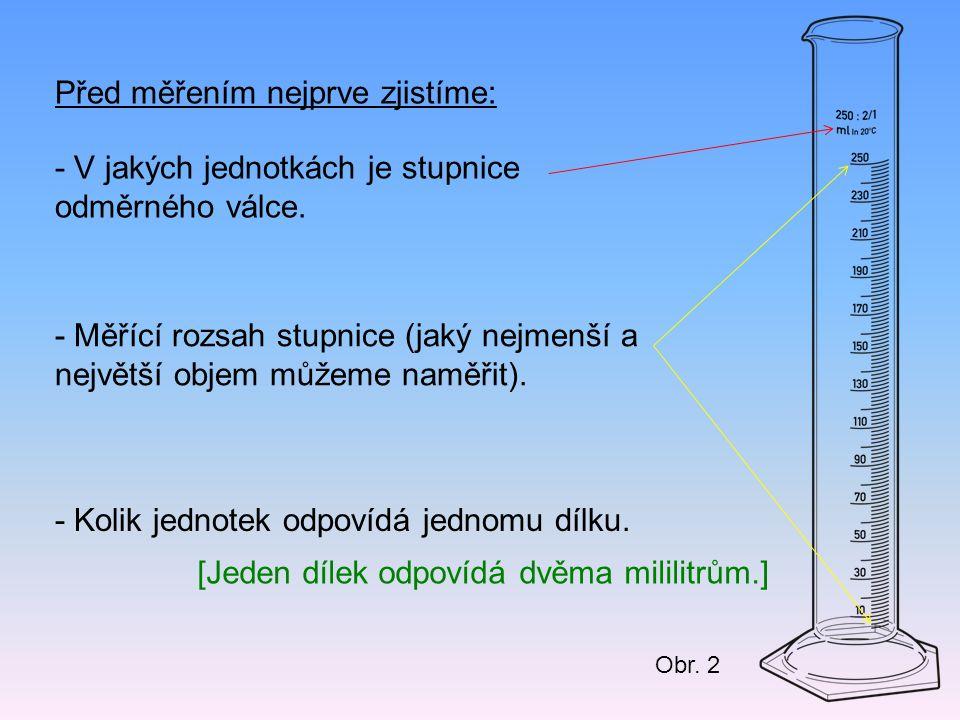 Před měřením nejprve zjistíme: