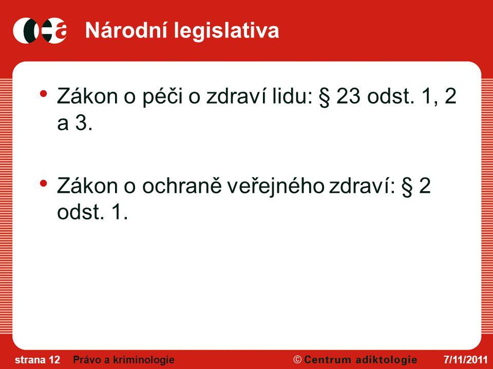 Zákon o péči o zdraví lidu: § 23 odst. 1, 2 a 3.