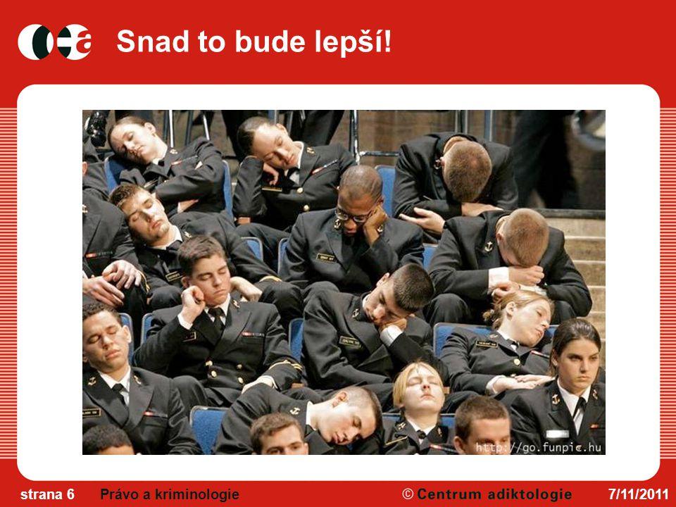 Snad to bude lepší! Právo a kriminologie 7/11/2011