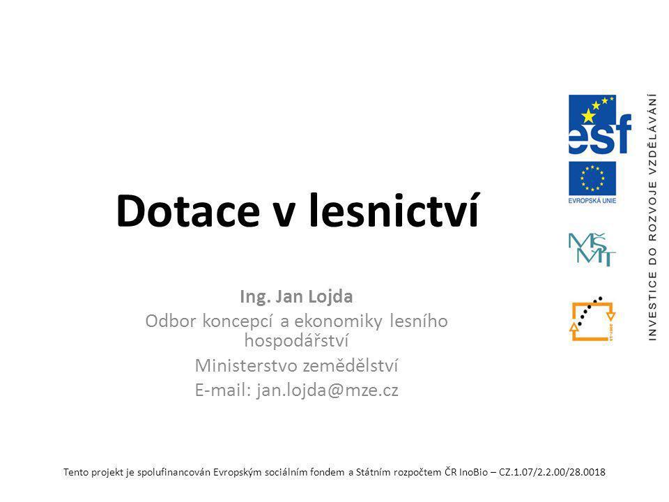 Dotace v lesnictví Ing. Jan Lojda
