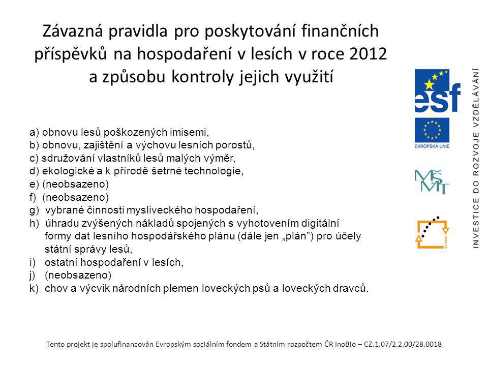 Závazná pravidla pro poskytování finančních příspěvků na hospodaření v lesích v roce 2012 a způsobu kontroly jejich využití