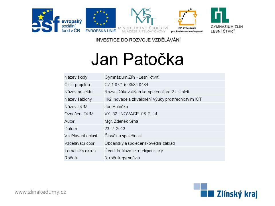 Jan Patočka www.zlinskedumy.cz Název školy