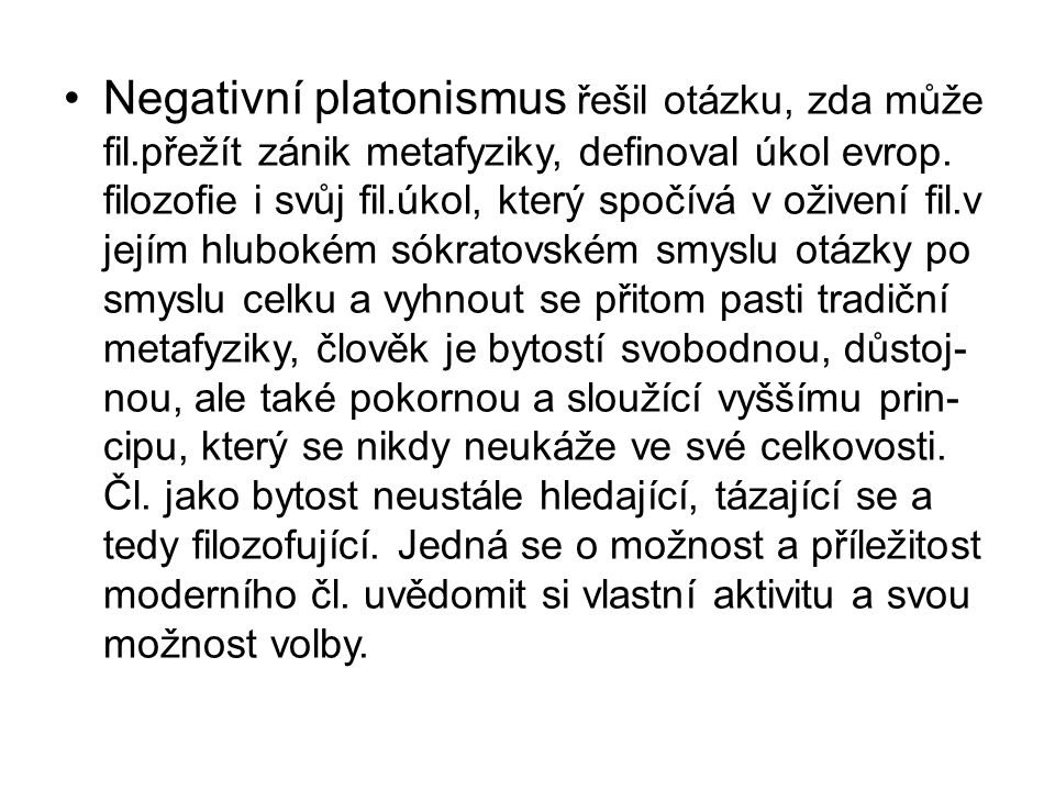 Negativní platonismus řešil otázku, zda může fil
