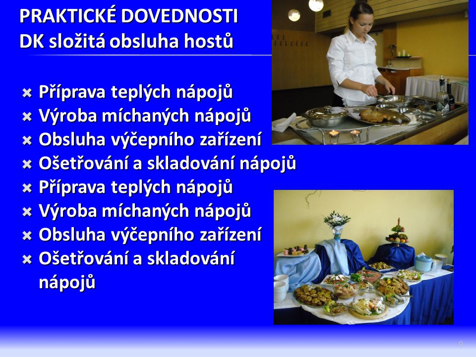 PRAKTICKÉ DOVEDNOSTI DK složitá obsluha hostů