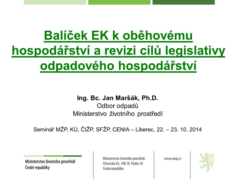 Balíček EK k oběhovému hospodářství a revizi cílů legislativy odpadového hospodářství