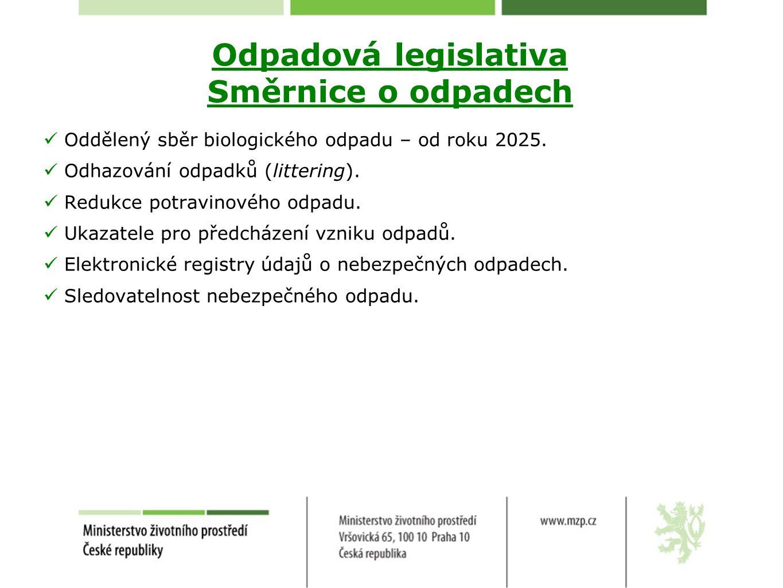 Odpadová legislativa Směrnice o odpadech