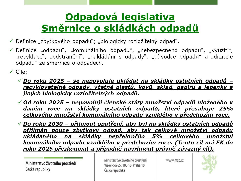 Odpadová legislativa Směrnice o skládkách odpadů