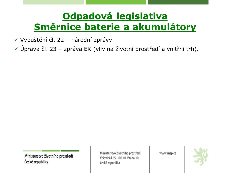 Odpadová legislativa Směrnice baterie a akumulátory