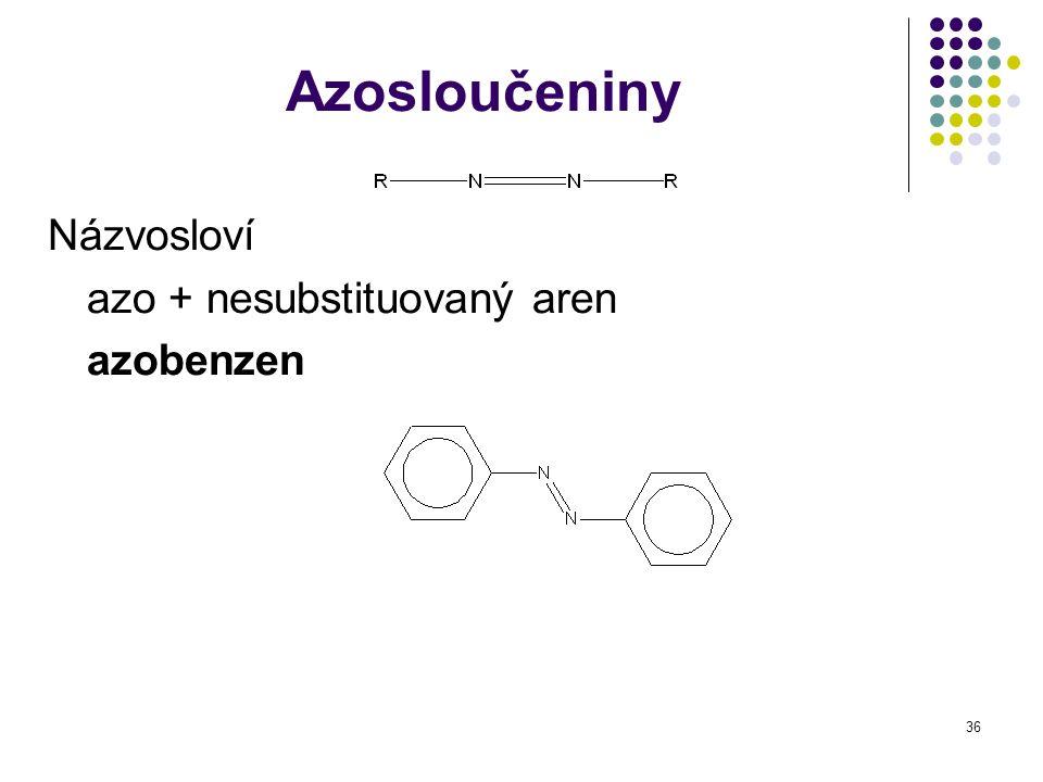 Azosloučeniny Názvosloví azo + nesubstituovaný aren azobenzen