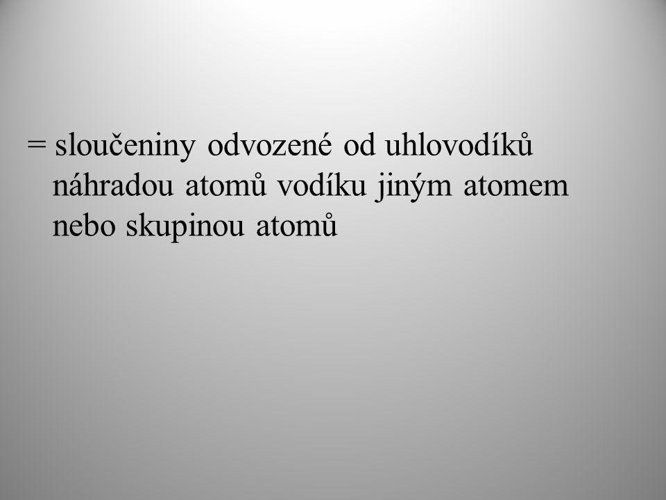 = sloučeniny odvozené od uhlovodíků