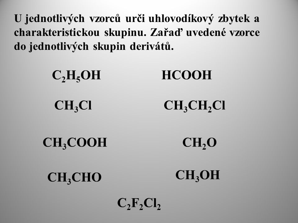 C2H5OH HCOOH CH3Cl CH3CH2Cl CH3COOH CH2O CH3OH CH3CHO C2F2Cl2