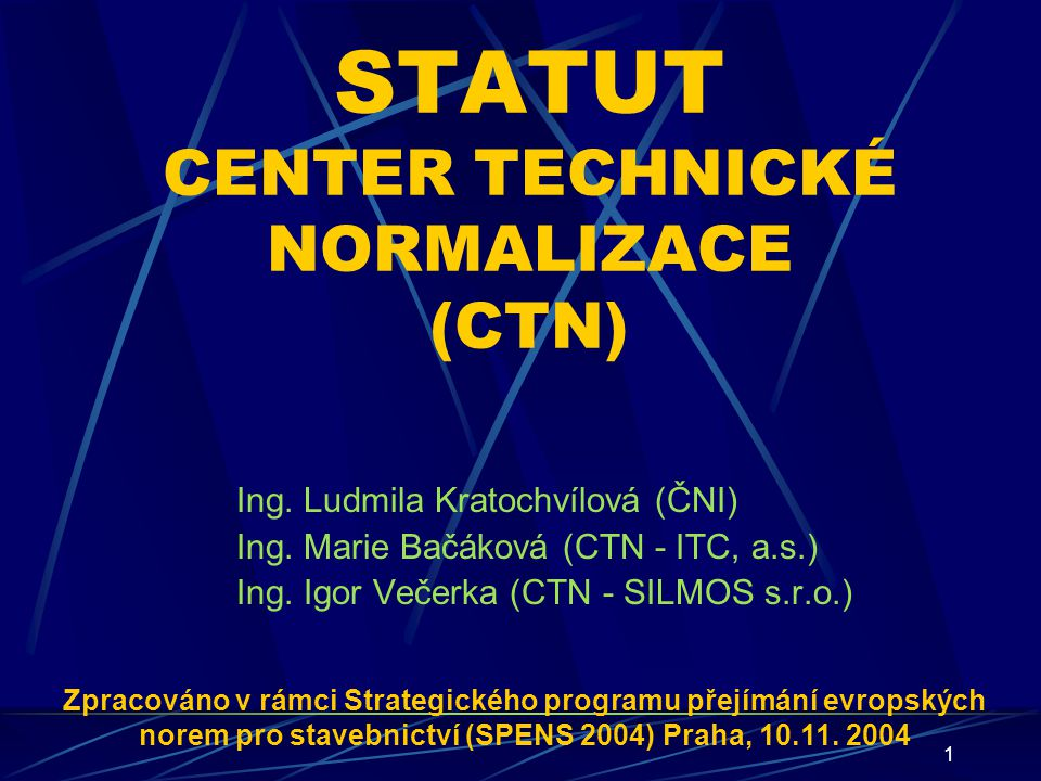 STATUT CENTER TECHNICKÉ NORMALIZACE (CTN)
