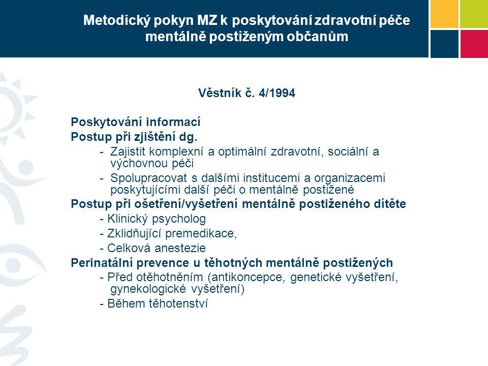 Metodický pokyn MZ k poskytování zdravotní péče mentálně postiženým občanům