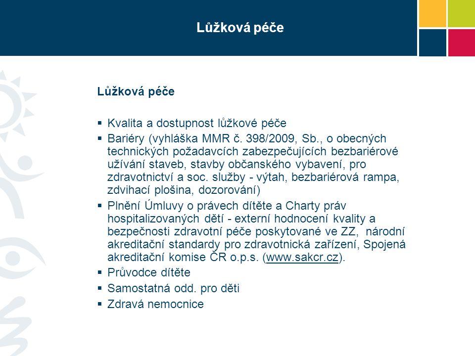 Lůžková péče Lůžková péče Kvalita a dostupnost lůžkové péče