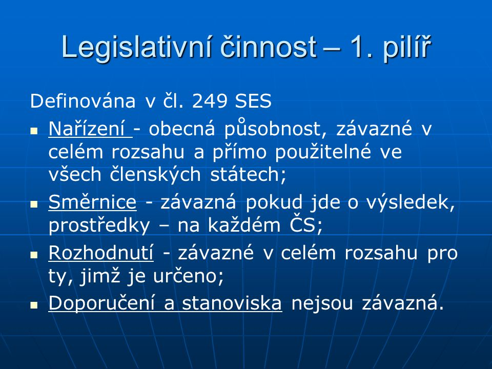 Legislativní činnost – 1. pilíř