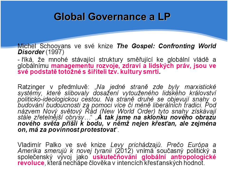 Global Governance a LP Michel Schooyans ve své knize The Gospel: Confronting World Disorder (1997)