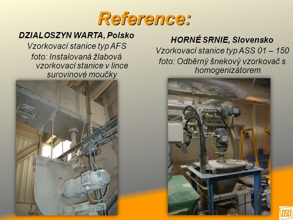 Reference: DZIALOSZYN WARTA, Polsko Vzorkovací stanice typ AFS foto: Instalovaná žlabová vzorkovací stanice v lince surovinové moučky