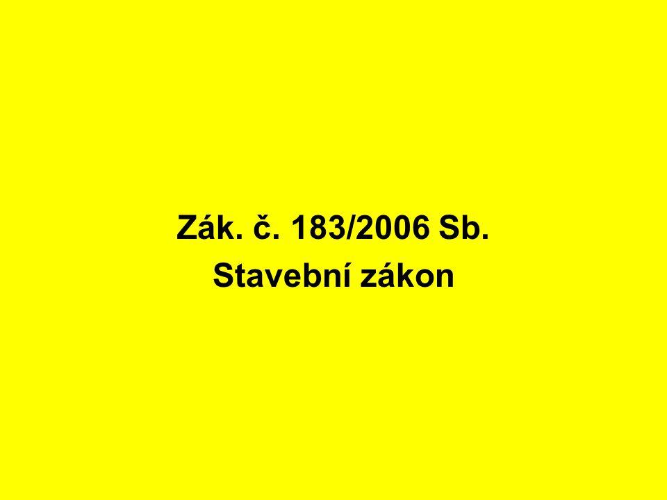 Zák. č. 183/2006 Sb. Stavební zákon