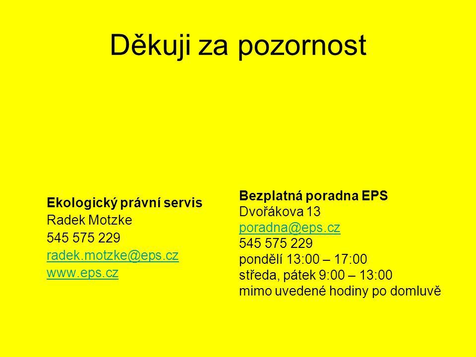 Děkuji za pozornost Bezplatná poradna EPS Dvořákova 13 Radek Motzke