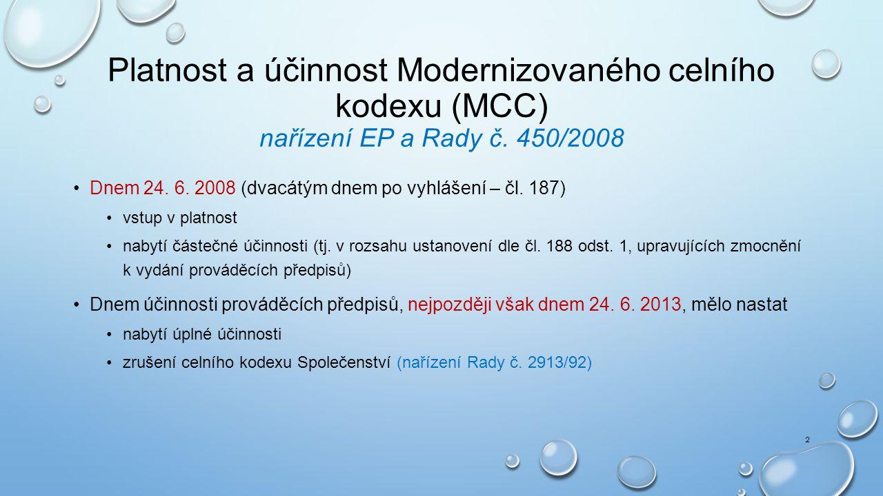 Platnost a účinnost Modernizovaného celního kodexu (MCC) nařízení EP a Rady č. 450/2008