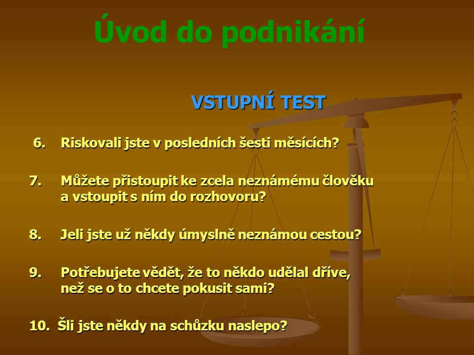 VSTUPNÍ TEST 6. Riskovali jste v posledních šesti měsících