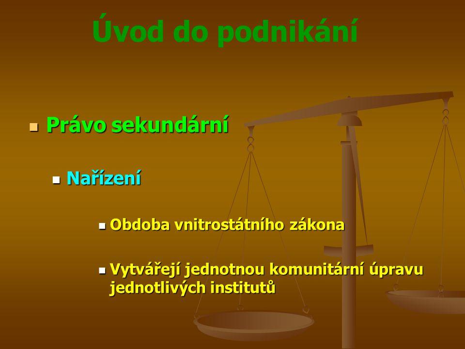 Právo sekundární Nařízení Obdoba vnitrostátního zákona