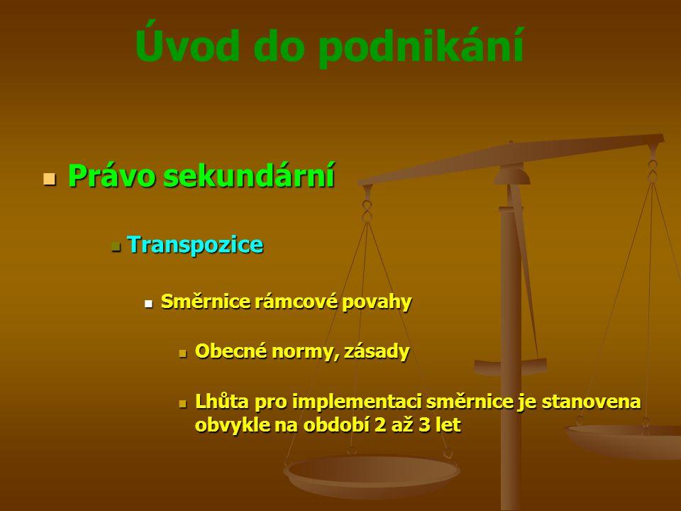 Právo sekundární Transpozice Směrnice rámcové povahy