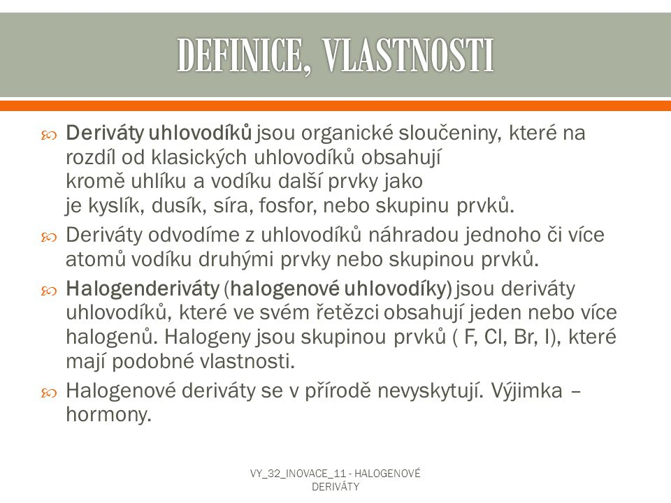 VY_32_INOVACE_11 - HALOGENOVÉ DERIVÁTY