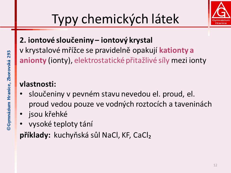 Typy chemických látek 2. iontové sloučeniny – iontový krystal