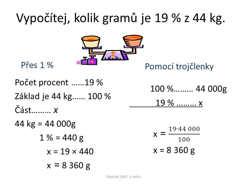 Vypočítej, kolik gramů je 19 % z 44 kg.
