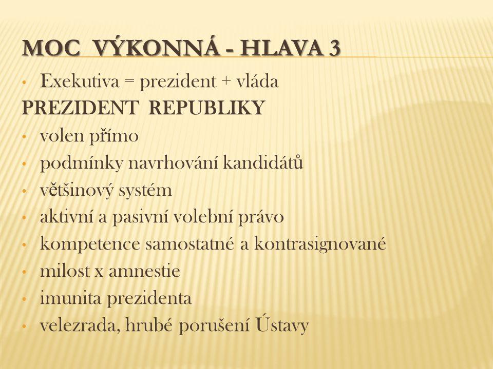Moc výkonná - hlava 3 Exekutiva = prezident + vláda