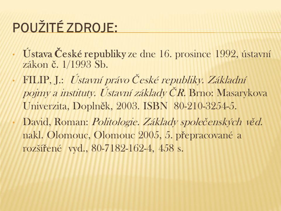 Použité zdroje: Ústava České republiky ze dne 16. prosince 1992, ústavní zákon č. 1/1993 Sb.