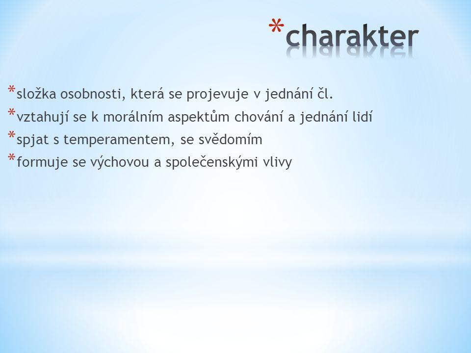charakter složka osobnosti, která se projevuje v jednání čl.